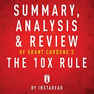 Couverture de Summary, Analysis & Review of Grant Cardone's The 10X Rule by Instaread