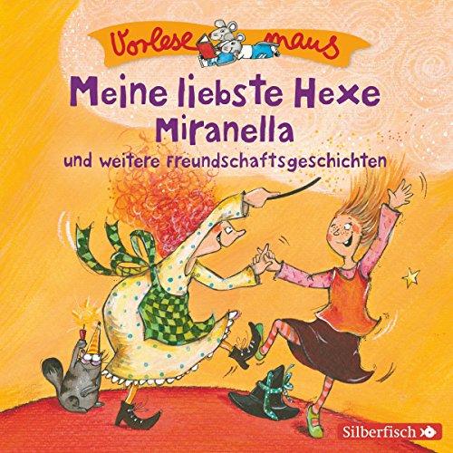 Meine liebste Hexe Miranella und weitere Freundschaftsgeschichten cover art
