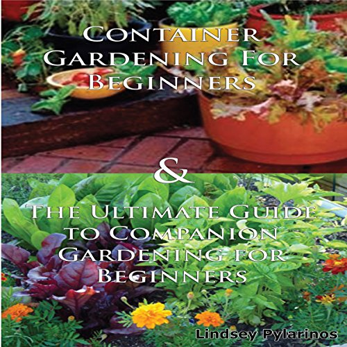 Gardening Box Set #2: Container Gardening For Beginners + Ultimate Guide to Companion Gardening for Beginners cover art