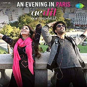 "An Evening in Paris (From ""Ae Dil Hai Mushkil"") - Single"