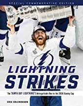 Lightning Strikes: The Tampa Bay Lightning's Unforgettable Run to the 2020 Stanley Cup