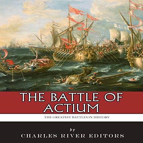 The Greatest Battles in History: The Battle of Actium audiobook cover art