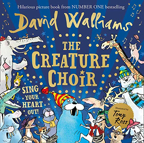 The Creature Choir: The show-stopping new children's picture book, from number one bestselling author David Walliams
