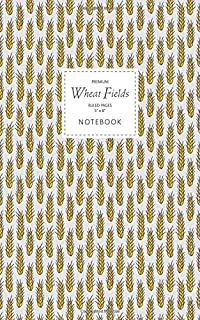 Wheat Fields Notebook - Ruled Pages - 5x8 - Premium: (Farmers Edition) Fun notebook 96 ruled/lined pages (5x8 inches / 12....