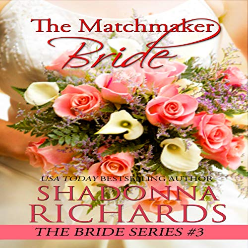 The Matchmaker Bride Audiobook By Shadonna Richards cover art