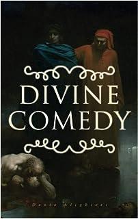 Divine Comedy: All 3 Books in One Edition - Inferno, Purgatorio & Paradiso