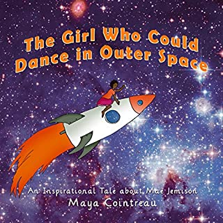 The Girl Who Could Dance in Outer Space: An Inspirational Tale about Mae Jemison audiobook cover art