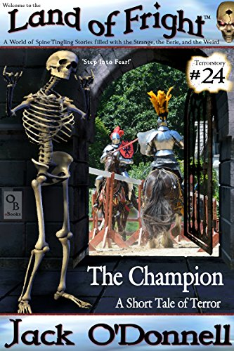 The Champion: A Short Tale of Terror (Land of Fright Book 24) (English Edition)