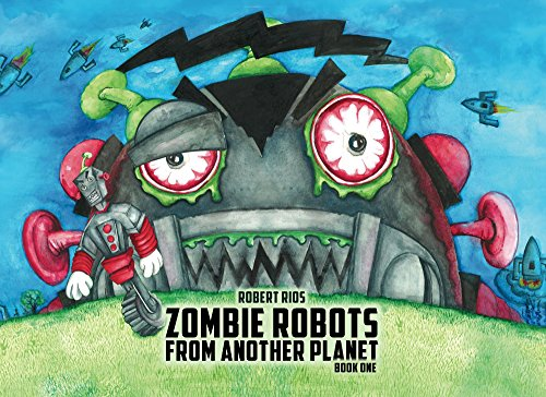 Zombie Robots From Another Planet (Book 1) (English Edition)
