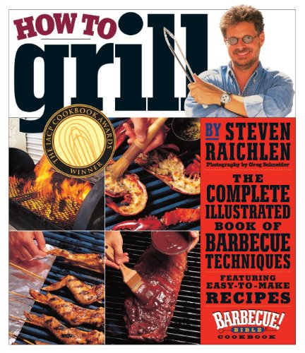 How to Grill: The Complete Illustrated Book...