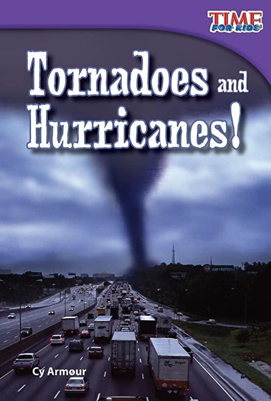 Teacher Created Materials - TIME For Kids Informational Text: Tornadoes and Hurricanes! - Grade 2 - Guided Reading Level J