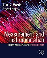 Measurement and Instrumentation: Theory and Application, 3rd Edition Front Cover