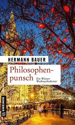 Philosophenpunsch: Ein Wiener Weihnachtskrimi (Kriminalromane im GMEINER-Verlag) (Chefober Leopold W. Hofer)