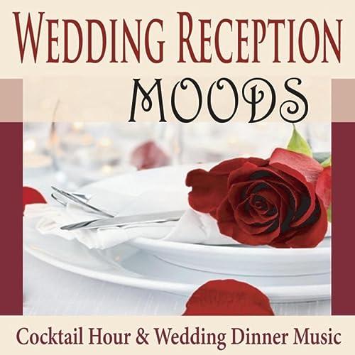 Wedding Reception Moods: Cocktail Hour & Wedding Dinner