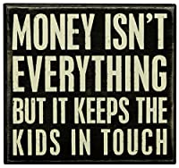 Primitives by Kathy Box Sign, Money Isn't, 7-Inch by 6.5-Inch [並行輸入品]