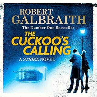 The Cuckoo's Calling     Cormoran Strike, Book 1              By:                                                                                                                                 Robert Galbraith                               Narrated by:                                                                                                                                 Robert Glenister                      Length: 15 hrs and 53 mins     9,801 ratings     Overall 4.5