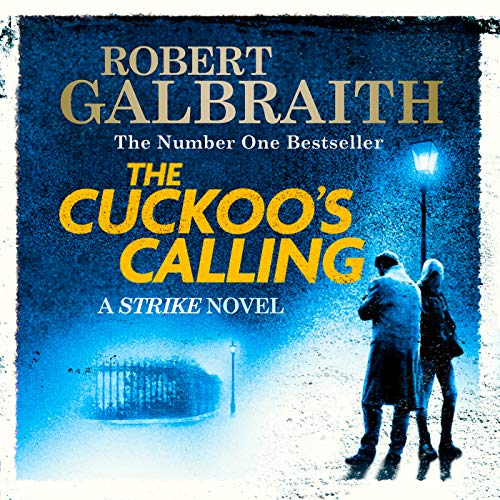The Cuckoo's Calling     Cormoran Strike, Book 1              By:                                                                                                                                 Robert Galbraith                               Narrated by:                                                                                                                                 Robert Glenister                      Length: 15 hrs and 53 mins     1,048 ratings     Overall 4.5