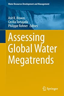 Assessing Global Water Megatrends (Water Resources Development and Management)