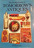 The Phillips Guide to Tommorow's Antiques 083176838X Book Cover