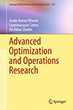 Advanced Optimization and Operations Research (Springer Optimization and Its Applications Book 153)