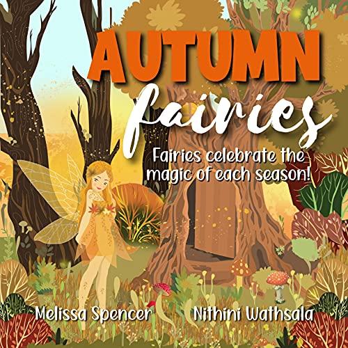 Autumn Fairies: Fairies Celebrate the Magic of Each Season Series - Autumn (English Edition)