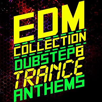 EDM Collection: Dubstep & Trance Anthems