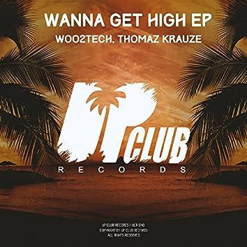 Wanna Get High EP