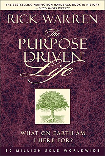 The Purpose-Driven Life: What on Earth Am I Here for: No. 1