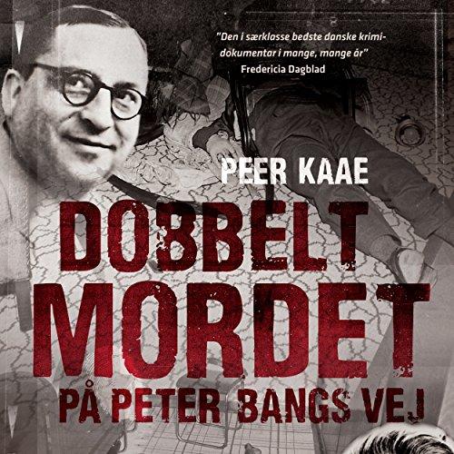 Dobbeltmordet på Peter Bangs Vej 1 audiobook cover art