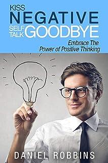Kiss Negative Self-Talk Goodbye: Embrace The Power of Positive Thinking