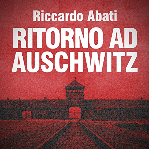 Ritorno ad Auschwitz audiobook cover art
