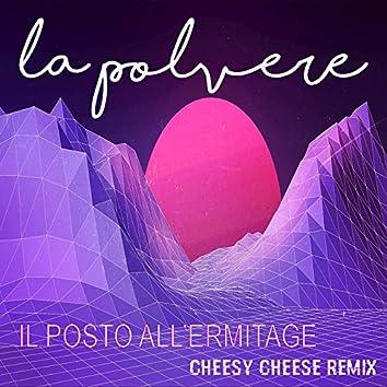 Il posto all'Ermitage (Cheesy Cheese Remix)