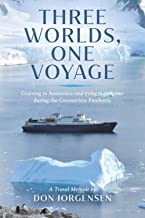 Three Worlds, One Voyage: Cruising to Antarctica (and Trying to Get Home) during the Coronavirus Pandemic