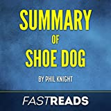 Summary of Shoe Dog: by Phil Knight   Includes Key Takeaways