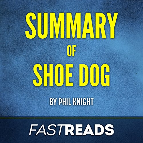 Page de couverture de Summary of Shoe Dog: by Phil Knight | Includes Key Takeaways