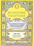 Nourishing Traditions: The Cookbook that Challenges Politica
