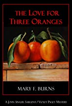 The Love for Three Oranges: A John Singer Sargent/Violet Paget Mystery (Sargent/Paget Mysteries Book 2)