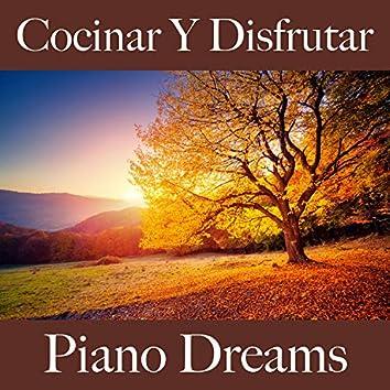 Cocinar Y Disfrutar: Piano Dreams - Los Mejores Sonidos Para Descancarse