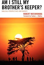 Am I Still My Brother's Keeper? : Biblical Perspectives on Poverty
