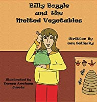Billy Boggle and the Melted Vegetables