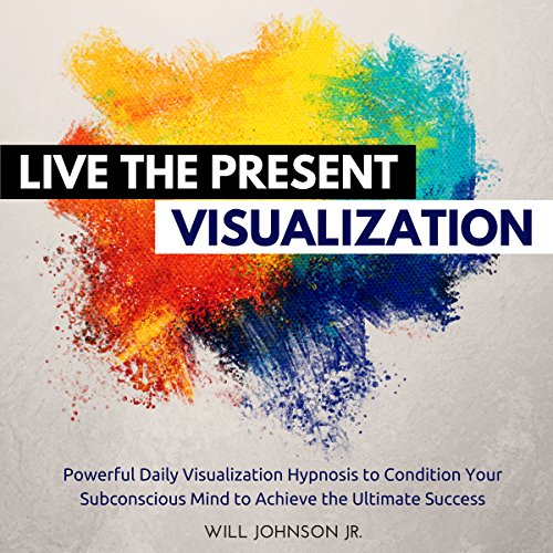 Live the Present Visualization audiobook cover art