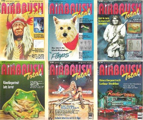 AIRBRUSH TOTAL - Das Magazin für die Spritzpistole - 5. Jahrgang (1995 - 6 Hefte 1/95, 2/95, 3/95, 4/95, 5/95, 6/95) Schritt-für-Schritt