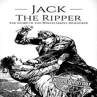 Jack the Ripper: The Story of the Whitechapel Murderer audiobook cover art