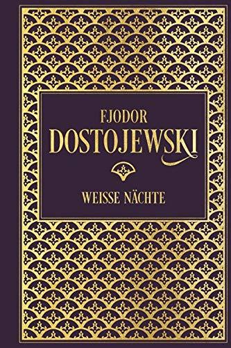 Fjodor Dostojewski: Weiße Nächte: Leinen mit Goldprägung