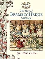 The Mice of Brambly Hedge Celebrate