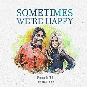 Sometimes We're Happy