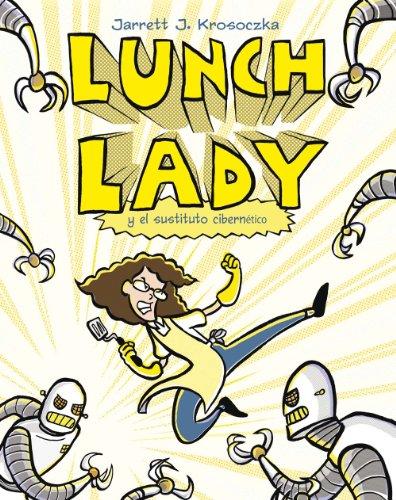 Lunch Lady Y El Sustituto Ciberne