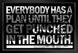 Quote Everybody Has A Plan Until They Get Punched in The Mouth Black Wood Framed Poster 20x14