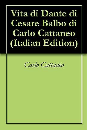 Vita di Dante di Cesare Balbo di Carlo Cattaneo