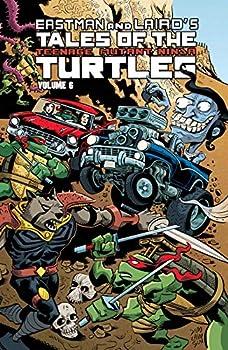 Tales of the Teenage Mutant Ninja Turtles Volume 6  Eastman and Laird s Tales of the Teenage Mutant Ninja Turtles   Tales of TMNT
